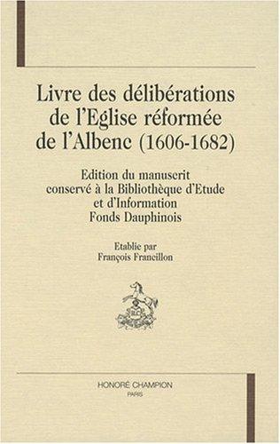 Livre des délibérations de l'Eglise réformée de l'Albenc, 1606-1682