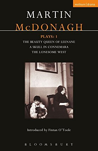 McDonagh Plays: 1: The Beauty Queen of Leenane; A Skull of Connemara; The Lonesome West: Beauty Queen of Leenane; a Skull of Connemara; the Lonesome West v. 1 (Contemporary Dramatists) por Martin McDonagh