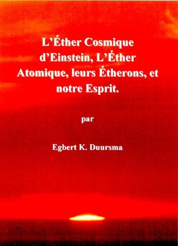 L'éther cosmique d'Einstein, l'éther atomique, leurs étherons et notre esprit