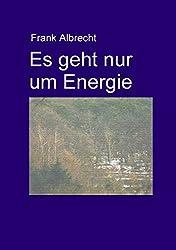 Es geht nur um Energie.
