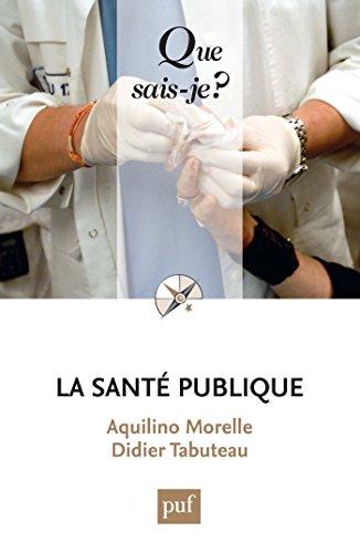 La santé publique: « Que sais-je ? » n° 3826