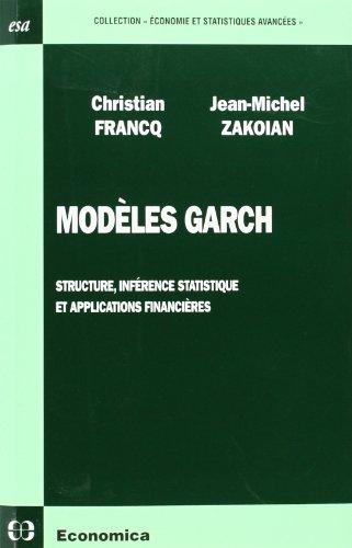 Modèles Garch : Structure, inférence statistique et applications financières par Christian Francq
