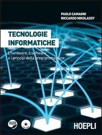 Tecnologie informatiche. L'hardware, il software e i principi della programmazione. Con espansione online. Per le Scuole superiori