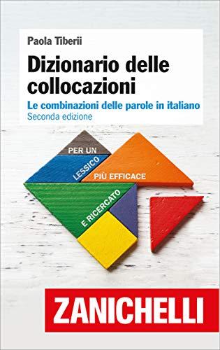 Dizionario delle collocazioni Le combinazioni delle parole in italiano