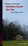 Draußen lauert der Tod (Chiemgau-Krimi)