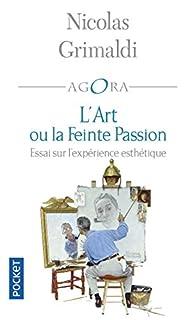 L'art ou la feinte passion par Nicolas Grimaldi