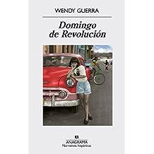Domingo De Revolución (Narrativas Hispánicas)