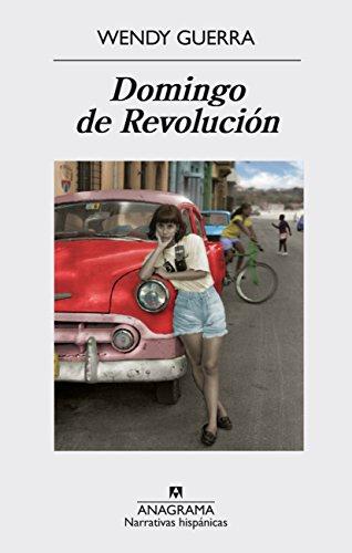 Domingo de Revolución (Narrativas hispánicas nº 563) por Wendy Guerra