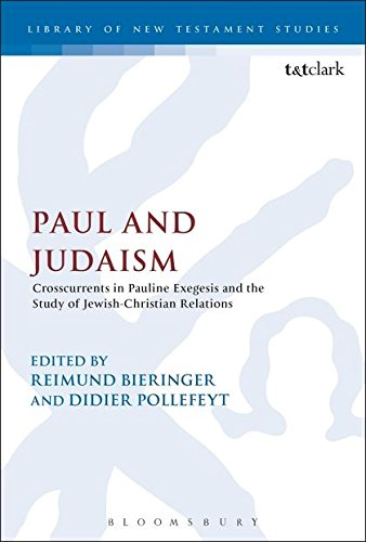 Paul and Judaism: Crosscurrents In Pauline Exegesis And The Study Of Jewish-Christian Relations (The Library of New Testament Studies)