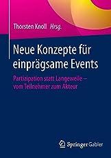 Neue Konzepte für einprägsame Events: Partizipation statt Langeweile - vom Teilnehmer zum Akteur