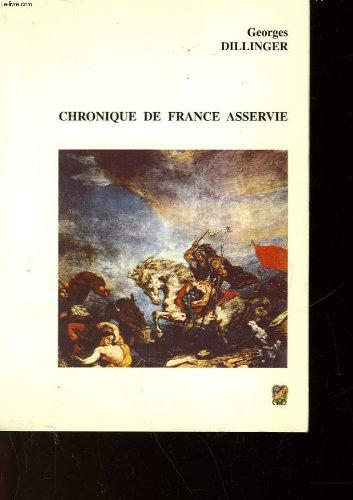 Chronique de France asservie par Georges Dillinger