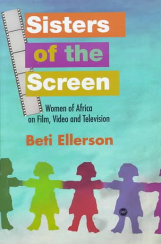 sisters-of-the-screen-women-of-africa-on-film-video-and-television