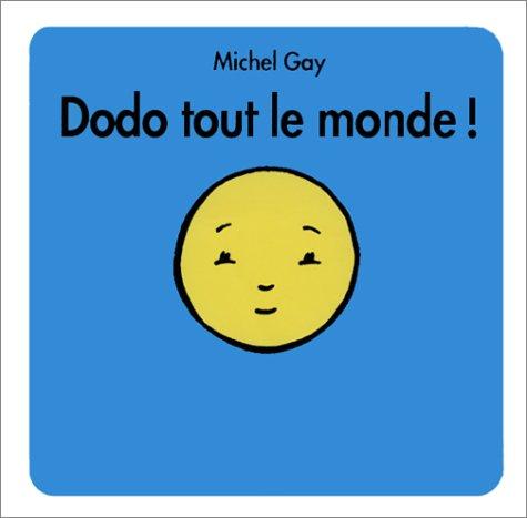 Dodo tout le monde ! par Michel Gay