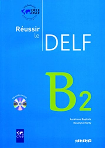Download Reussir le Delf B2, Livre + CD