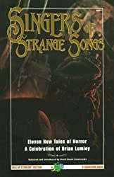 Singers of Strange Songs: Celebration of Brian Lumley (Call of Cthulhu Fiction)