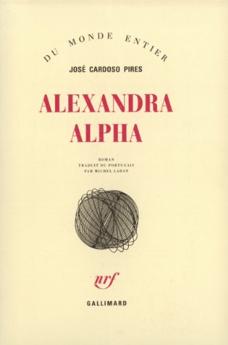 Alexandra Alpha par José Cardoso Pires