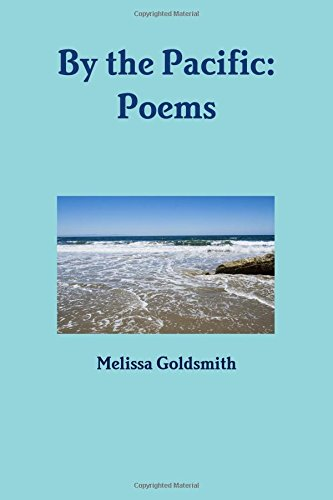 By the Pacific: Poems por Melissa Goldsmith