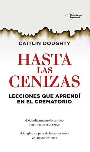 Hasta Las Cenizas por Caitlin Doughty