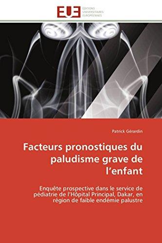 Facteurs pronostiques du paludisme grave de l'enfant: Enquête prospective dans le service de pédiatrie de l'Hôpital Principal, Dakar, en région de faible endémie palustre (Omn.Univ.Europ.)