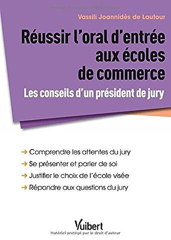 Réussir les oraux d'admission aux écoles commerce - Les conseils d'un président du jury