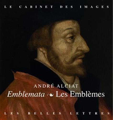 Les Emblèmes / Emblemata: Fac-similé de l'édition lyonnaise Macé Bonhomme de 1551 par André Alciat