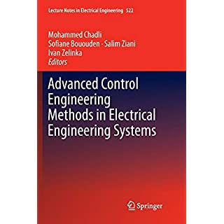 Advanced Control Engineering Methods in Electrical Engineering Systems (Lecture Notes in Electrical Engineering)