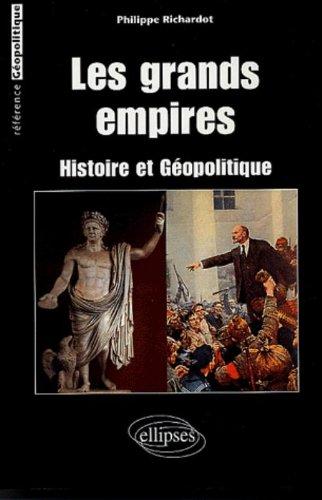 Les grands empires : Histoire et géopolitique