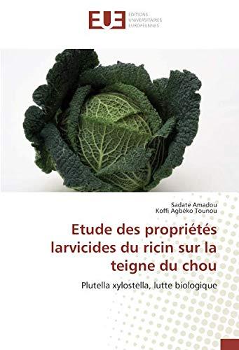 Etude des propriétés larvicides du ricin sur la teigne du chou (OMN.UNIV.EUROP.) por Sadate Amadou