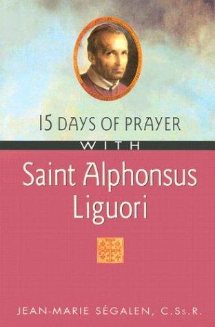Saint Alphonsus Liguori (15 Days of Prayer with)
