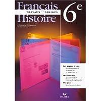 Travaux dirigés Français - Histoire 6e, Cahier de l'élève