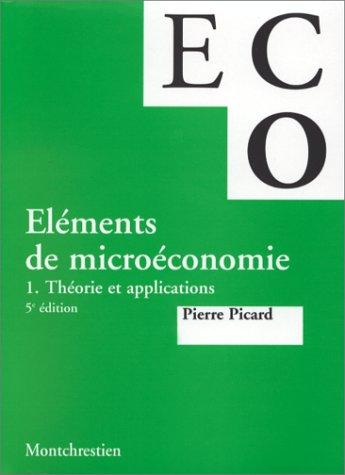 Eléments de microéconomie. Théorie et applications, 5e éditions par P. Picard