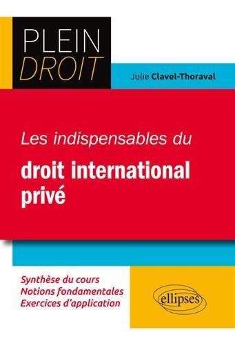 Les indispensables du droit international privé par  Clavel-Thoraval Julie