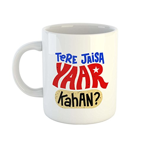 iKraft Tere Jaisa Yaar Kaha Printed On Ceramic White Coffee Mug- Ideal Gift for Friendship Day for Your Bestfriend