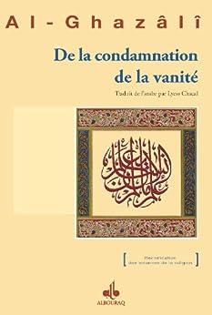 De la condamnation de la vanité par [ALGHAZALI Abu Hamid]