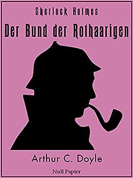 Sherlock Holmes - Der Bund der Rothaarigen und andere Detektivgeschichten: Vollständige & Illustrierte Fassung (Sherlock Holmes bei Null Papier 5) von [Doyle, Arthur Conan]