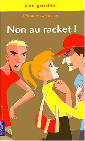 Non au racket ! : Réagissez ! Vous pouvez y faire face