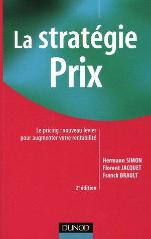 La stratégie prix : Le pricing : nouveau levier pour augmenter votre rentabilité par Simon Hermann