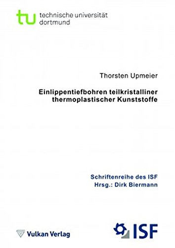 Einlippenbohren teilkristalliner thermoplastischer Kunststoffe: ISF - Band 75