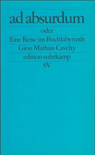 Ad absurdum oder Eine Reise ins Buchlabyrinth.