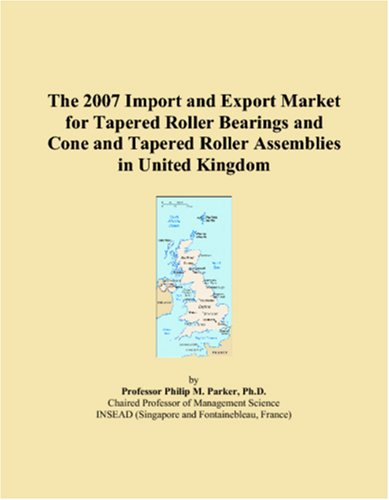 The 2007 Import and Export Market for Tapered Roller Bearings and Cone and Tapered Roller Assemblies in United Kingdom