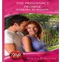 THE PREGNANCY PROMISE (Mills & Boon Romance) by BARBARA MCMAHON (2007-08-03)