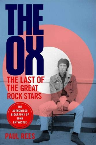 The Ox: The Last of the Great Rock Stars: The Authorised Biography of The Who's John Entwistle (Buch Keith Moon)