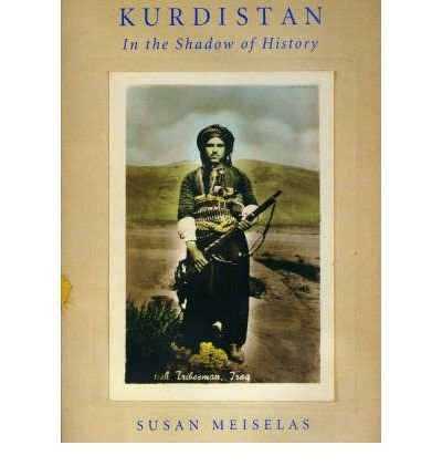 By Meiselas, Susan ( Author ) [ Kurdistan: In the Shadow of History By Mar-2008 Paperback
