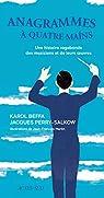 Anagrammes à quatre mains : Une histoire vagabonde des musiciens et de leurs oeuvres par Perry-Salkow