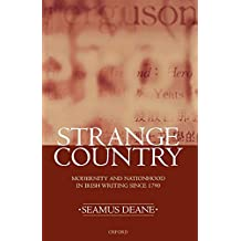 Strange Country: Modernity and Nationhood in Irish Writing since 1790 (Clarendon Lectures in English Literature 1995)
