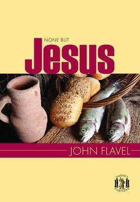 [(Non but Jesus : Selections from the Writings of John Flavel)] [By (author) John Flavel] published on (June, 2014)