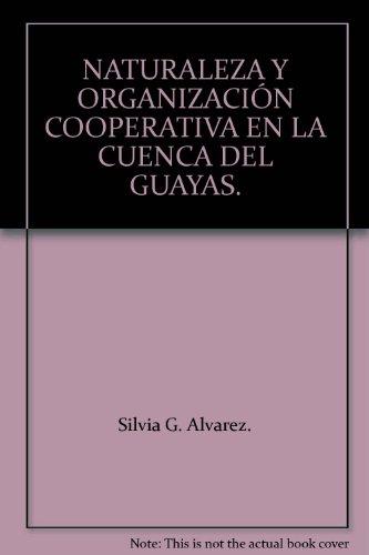 Tecnologia prehispanica, naturaleza y organizacion cooperativa en la cuenca del Guayas