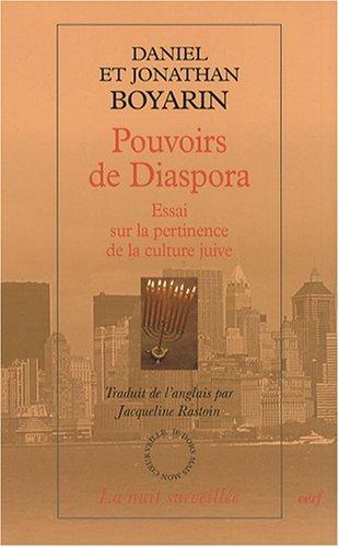 Pouvoirs de Diaspora : Essai sur la pertinence de la culture juive par Daniel Boyarin