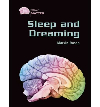 [(Sleep and Dreaming )] [Author: Marvin Rosen] [Oct-2005]