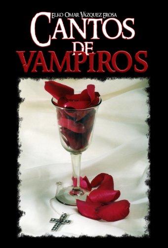 Cantos de vampiros por Elko Omar Vázquez Erosa